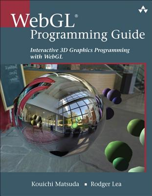Webgl Programming Guide By Matsuda, Kouichi/ Lea, Rodger