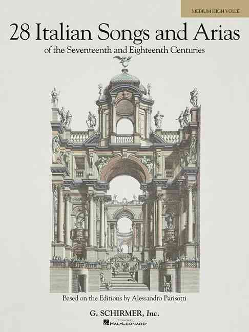 28 Italian Songs And Arias of the 17th And 18th Centuries By Hal Leonard Publishing Corporation (COR)