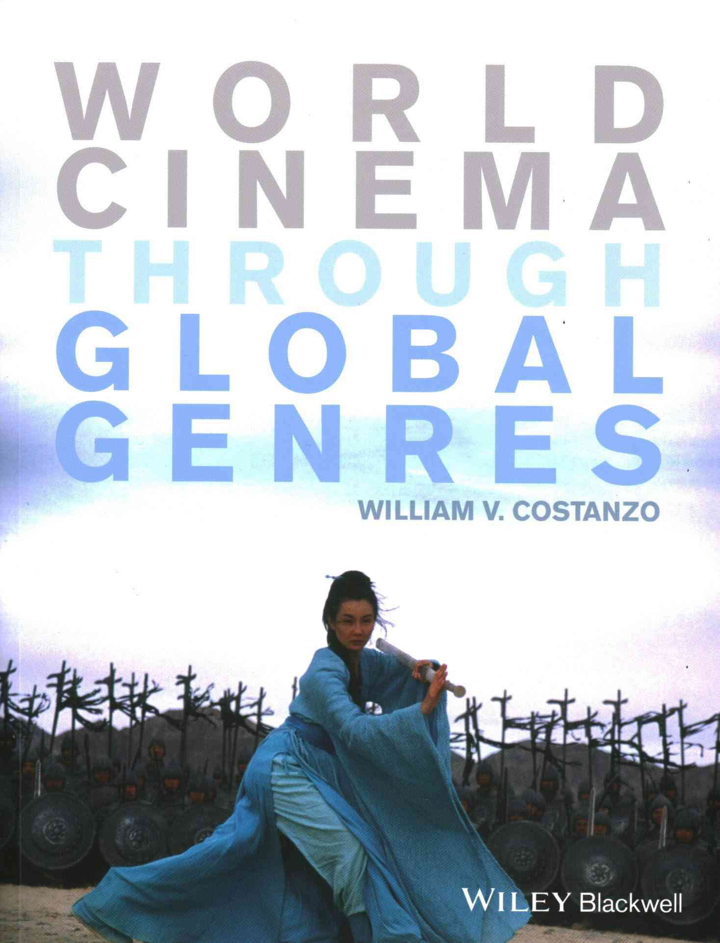 World Cinema Through Global Genres By Costanzo, William V.
