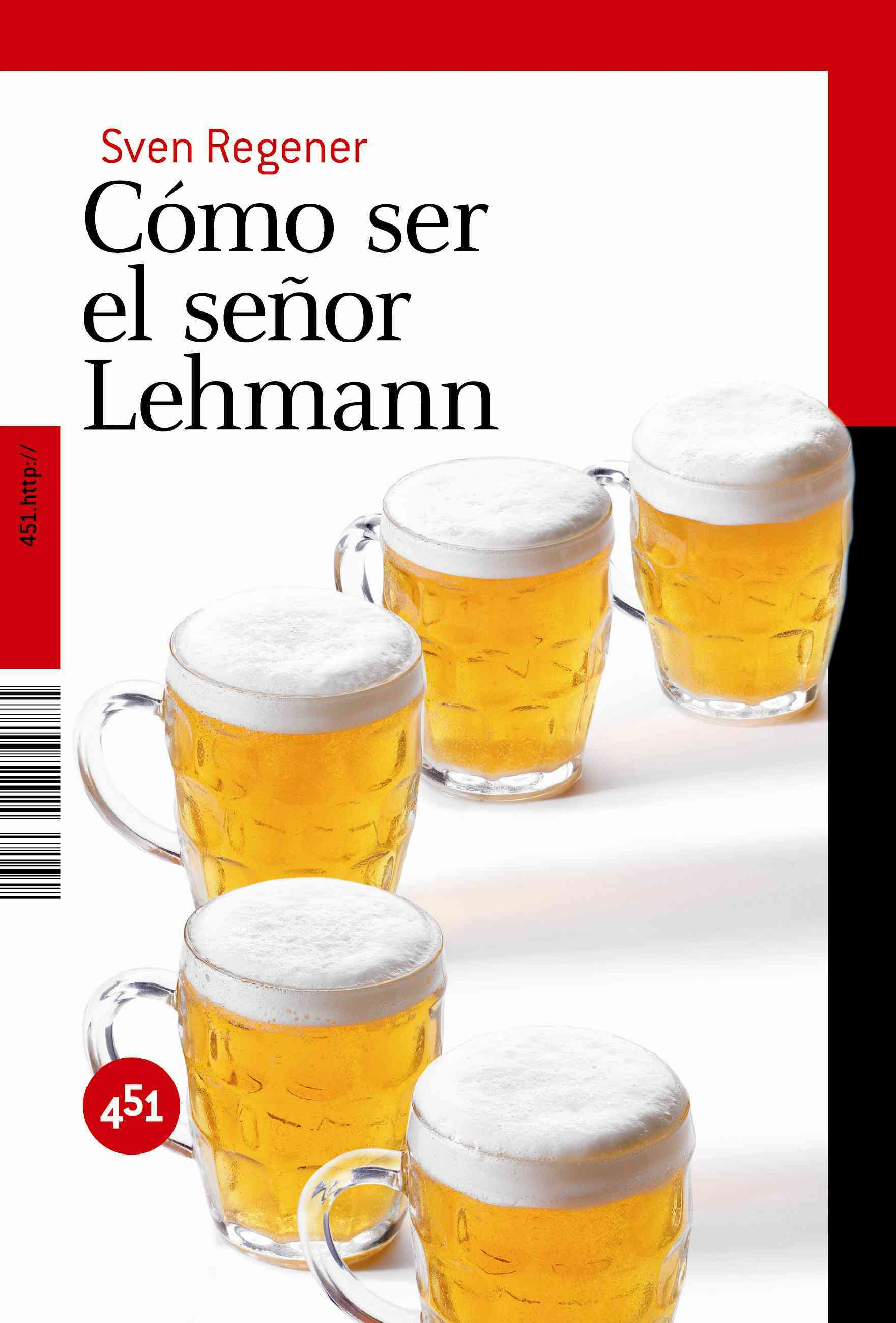 Como ser el senor Lehmann / Herr Lehmann By Regener, Sven/ Ugarte, Valentin (TRN)